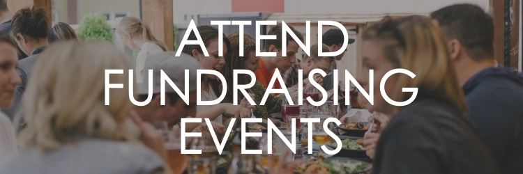 ATTEND FUNDRAISING EVENTS