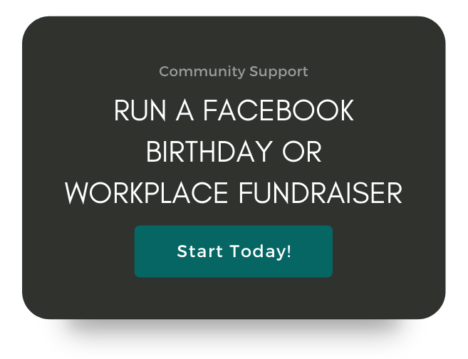 Community Support. Run A Facebook Birthday Or Workplace Fundraiser. Start Today!